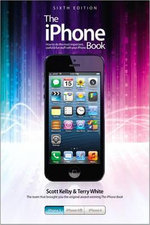 The iPhone Book : Covers iPhone 5, iPhone 4s, and iPhone 4 - Scott Kelby