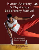 Human Anatomy & Physiology Laboratory Manual, Rat Version Plus MasteringA&P with Etext -- Access Card Package - Elaine N. Marieb