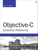 Objective-C Essential Reference : Developer's Library - Kevin Lee Weller