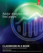 Adobe Analytics with SiteCatalyst Classroom in a Book - Adobe Creative Team