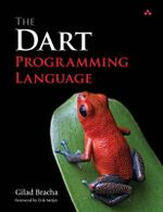 The Dart Programming Language - Gilad Bracha
