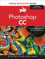 Photoshop CC : Visual QuickStart Guide - Elaine Weinmann