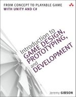 Introduction to Game Design, Prototyping, and Development : From Concept to Playable Game - with Unity and C# - Jeremy Gibson