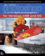 The Adobe Photoshop Book for Digital Photographers (covers Photoshop CS6 and Photoshop CC) : Voices That Matter - Scott Kelby