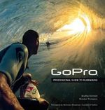 GoPro : Professional Guide to Filmmaking [Covers the Hero4 and All GoPro Cameras] - Bradford Schmidt