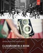 Adobe Photoshop Elements 12 Classroom in a Book - Adobe Creative Team