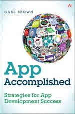 App Accomplished : Strategies for App Development Success - Carl Brown