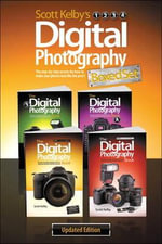 Scott Kelby's Digital Photography Boxed Set, Parts 1, 2, 3, and 4, Updated Edition - Scott Kelby
