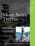 More Agile Testing : Learning Journeys for the Whole Team - Lisa Crispin