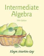 Intermediate Algebra Plus New Mymathlab with Pearson Etext -- Access Card Package - Elayn Martin-Gay