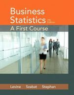 Business Statistics : A First Course - David M. Levine