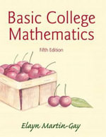 Basic College Mathematics Plus New Mymathlab with Pearson Etext -- Access Card Package - Elayn Martin-Gay