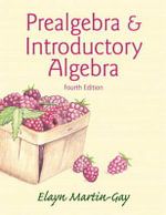 Prealgebra & Introductory Algebra Plus New MyMathLab with Pearson eText - Access Card Package - Elayn Martin-Gay