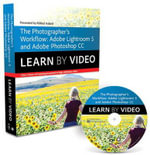 The Photographer's Workflow : Adobe Lightroom 5 and Photoshop CC: Learn by Video - Mikkel Aaland
