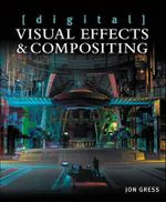 [Digital] Visual Effects and Compositing - Jon Gress