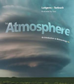 The Atmosphere : An Introduction to Meteorology Plus MasteringMeteorology with Etext -- Access Card Package - Frederick K. Lutgens