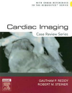 Cardiac Imaging : Case Review Series - Gautham P. Reddy