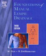 Foundations of Manual Lymph Drainage - Michael Foeldi