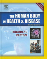The Human Body in Health and Disease - Gary A. Thibodeau