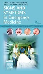 Signs and Symptoms in Emergency Medicine : Literature-based Approach to Emergent Conditions - Mark A. Davis