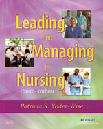 Leading and Managing in Nursing - Patricia S. Yoder-Wise