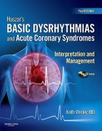 Huszar's Basic Dysrhythmias and Acute Coronary Syndromes : Interpretation and Management : Text & Pocket Guide Package - Keith Wesley