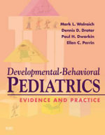Developmental-Behavioral Pediatrics : Evidence and Practice - Mark Lee Wolraich