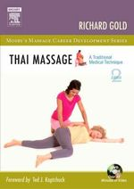 Thai Massage : A Traditional Medical Technique - Richard Gold