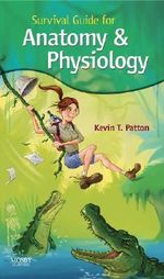 Survival Guide for Anatomy and Physiology - Kevin T. Patton