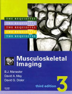 Musculoskeletal Imaging : The Requisites - B. J. Manaster