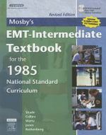 Mosby's EMT-intermediate Textbook for the 1985 National Standard Curriculum : With 2005 ECC Guidelines - Bruce R. Shade
