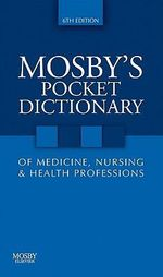 Mosby's Pocket Dictionary of Medicine, Nursing and Health Professions - Mosby