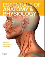 Essentials of Anatomy and Physiology - Text and Anatomy and Physiology Online Course (User Guide and Access Code) - Kevin T. Patton