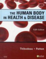 The Human Body in Health & Disease - Gary A. Thibodeau