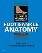 McMinn's Color Atlas of Foot and Ankle Anatomy - Bari M. Logan