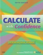 Calculate with Confidence - Deborah C. Gray Morris
