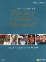 McDonald and Avery Dentistry for the Child and Adolescent : 9th edition, 2010  - Jeffrey A. Dean