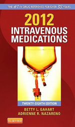 Intravenous Medications 2012 : 28th edition - Betty L. Gahart