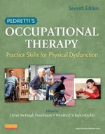 Pedretti's Occupational Therapy : Practice Skills for Physical Dysfunction : 7th Edition - Heidi McHugh Pendleton