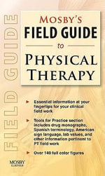 Mosby's Field Guide to Physical Therapy - Mosby