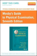 Physical Examination and Health Assessment Online for Mosby's Guide to Physical Examination (User Guide and Access Code) - Henry M Seidel
