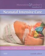 Merenstein and Gardner's Handbook of Neonatal Intensive Care : Merenstein & Gardner's Handbook of Neonatal Intensive Care - Sandra Lee Gardner