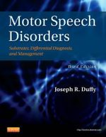 Motor Speech Disorders : Substrates, Differential Diagnosis, and Management - Joseph R. Duffy