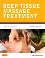 Deep Tissue Massage Treatment : A Handbook of Neuromuscular Therapy - Jeffrey Simancek