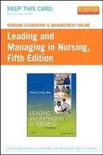 Nursing Leadership & Management Online for Leading and Managing in Nursing (User Guide and Access Code) : Belastungen in Der Altenpflege Meistern - Patricia S Yoder-Wise