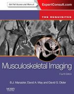 Musculoskeletal Imaging : The Requisites (Expert Consult- Online and Print) - B. J. Manaster