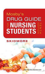 Mosby's Drug Guide for Nursing Students : Mosby's Nursing Drug Reference - Linda Skidmore-Roth