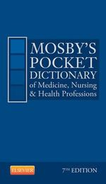 Mosby's Pocket Dictionary of Medicine, Nursing & Health Professions - Mosby