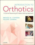 Introduction to Orthotics : A Clinical Reasoning and Problem-Solving Approach - Brenda M. Coppard