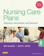 Nursing Care Plans : Diagnoses, Interventions, and Outcomes - Meg Gulanick